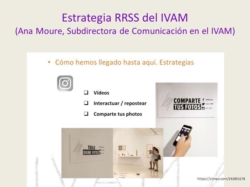 Estrategia RRSS del IVAM (Ana Moure, Subdirectora de Comunicación en el IVAM) https://vimeo.com/192853178