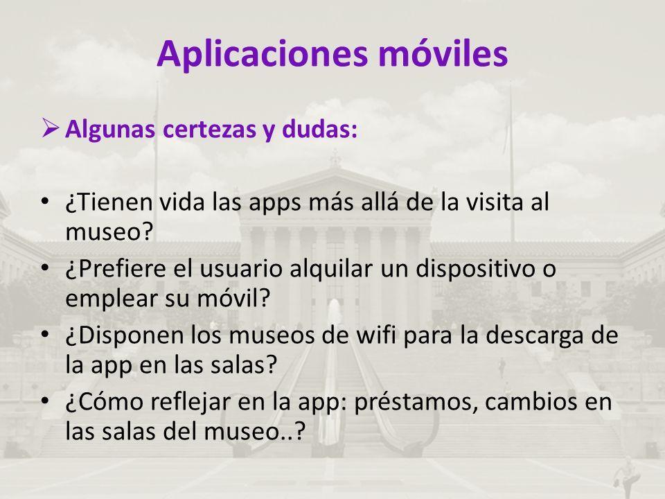 Aplicaciones móviles  Algunas certezas y dudas: ¿Tienen vida las apps más allá de la visita al museo.