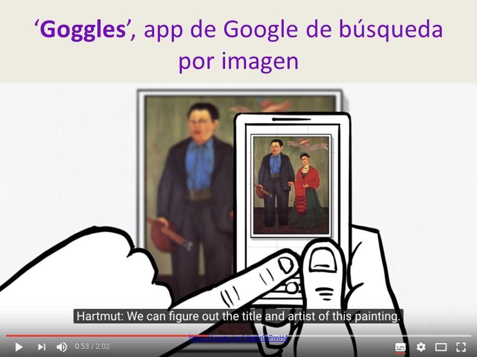 'Goggles', app de Google de búsqueda por imagen https://youtu.be/Hhgfz0zPmH4