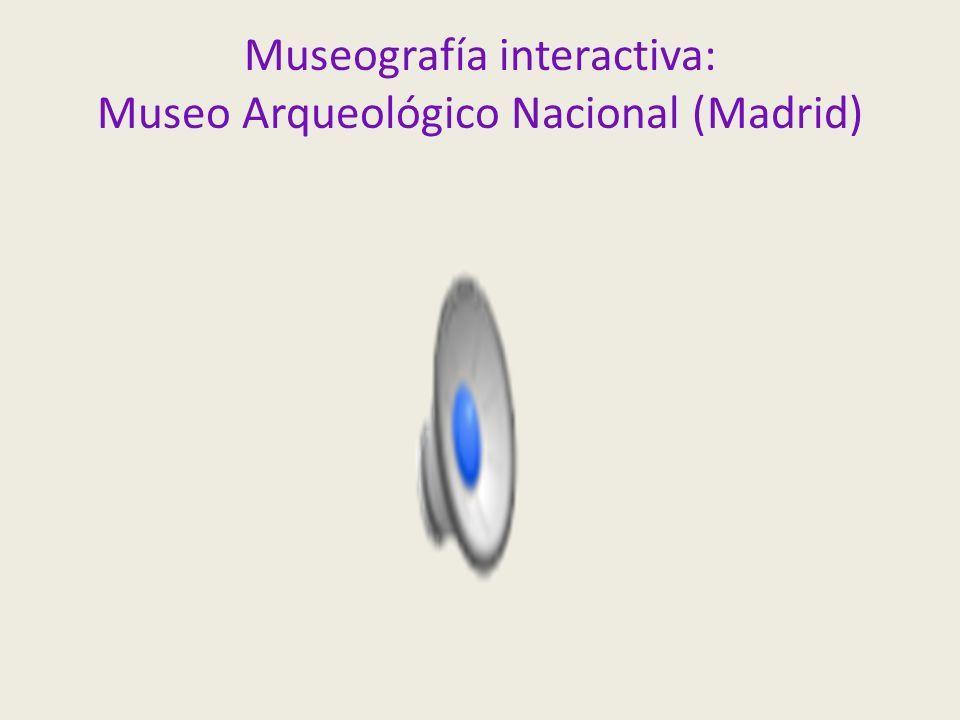 Museografía interactiva: Museo Arqueológico Nacional (Madrid)