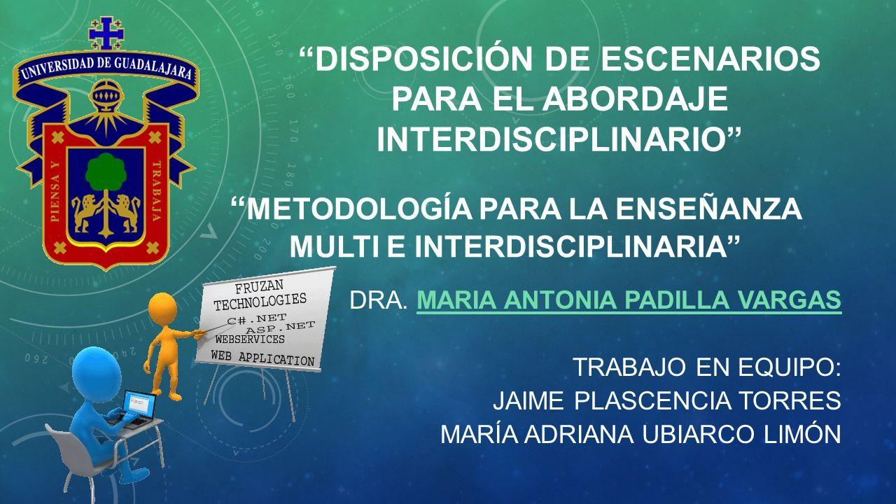 DISPOSICIÓN DE ESCENARIOS PARA EL ABORDAJE INTERDISCIPLINARIO DRA.