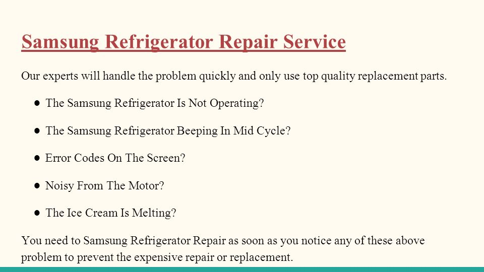 Samsung Refrigerator Repair Service Our experts will handle the problem quickly and only use top quality replacement parts.