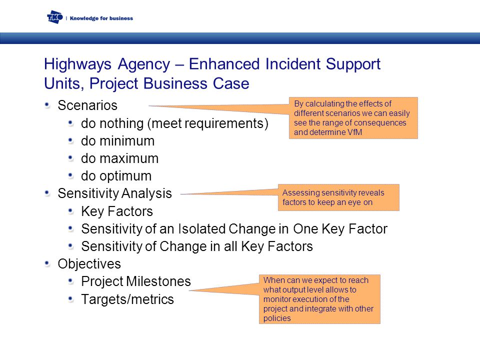 Highways Agency – Enhanced Incident Support Units, Project Business Case Scenarios do nothing (meet requirements) do minimum do maximum do optimum Sen