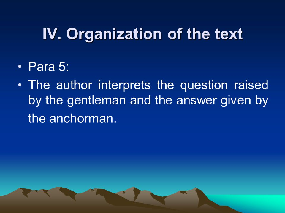 Organization of the text Part 2 (Para2–4): What a journalist should do when facing the dilemma in work.