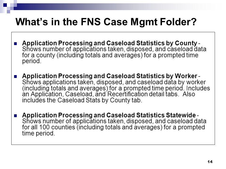 14 What's in the FNS Case Mgmt Folder.
