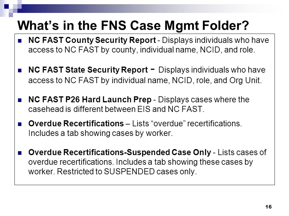 16 What's in the FNS Case Mgmt Folder.