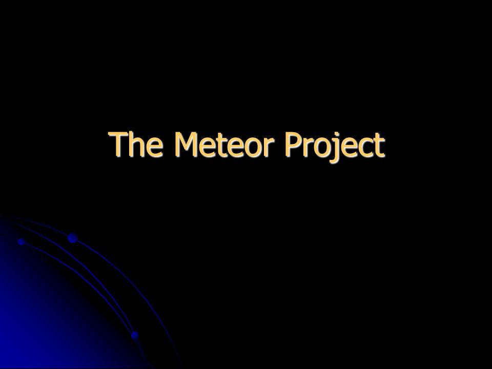 The Meteor Project