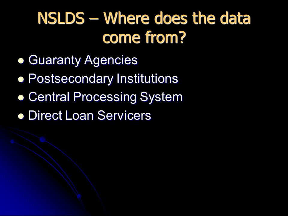 NSLDS – Where does the data come from.