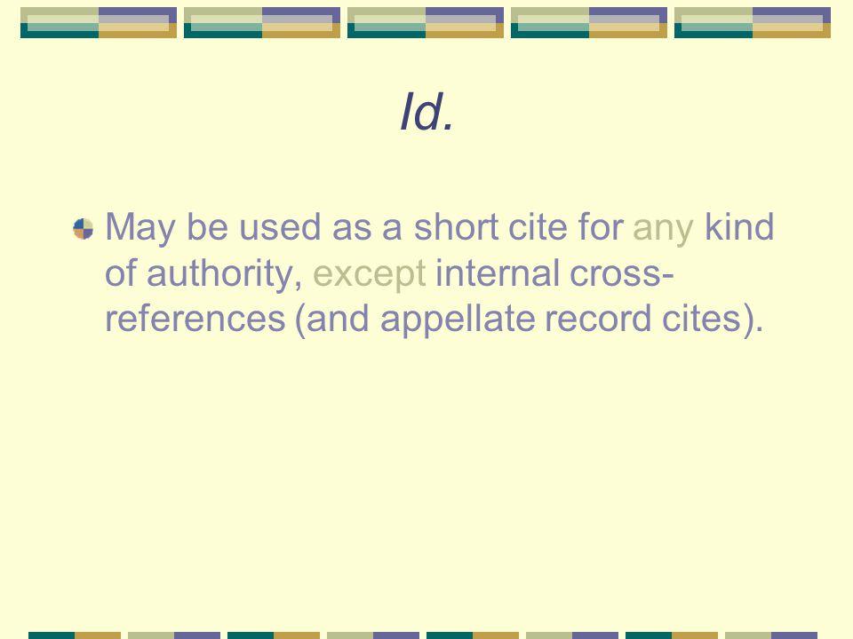 Short Citations: BB 4 4.1: Id. rule 4.2: Supra (as a short citation) rule.
