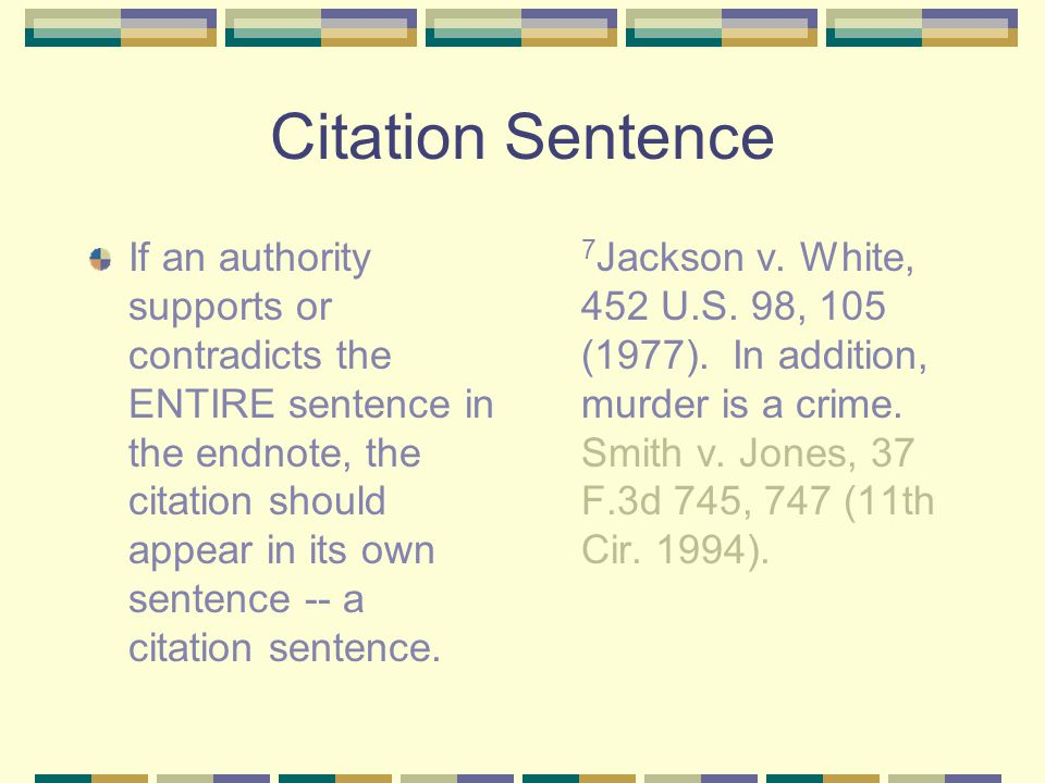 Citations within Endnotes You may include textual sentences in your endnotes.