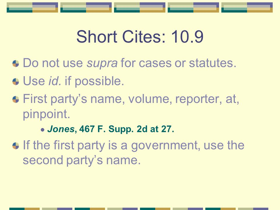 Common Mistakes with Case Cites Do not use et al. in a case name.