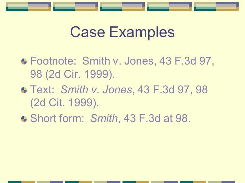 Short Cites: 10.9 Do not use supra for cases or statutes.