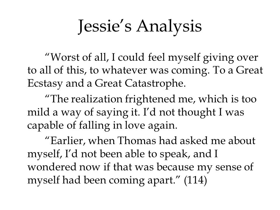 Jessie's Analysis Worst of all, I could feel myself giving over to all of this, to whatever was coming.
