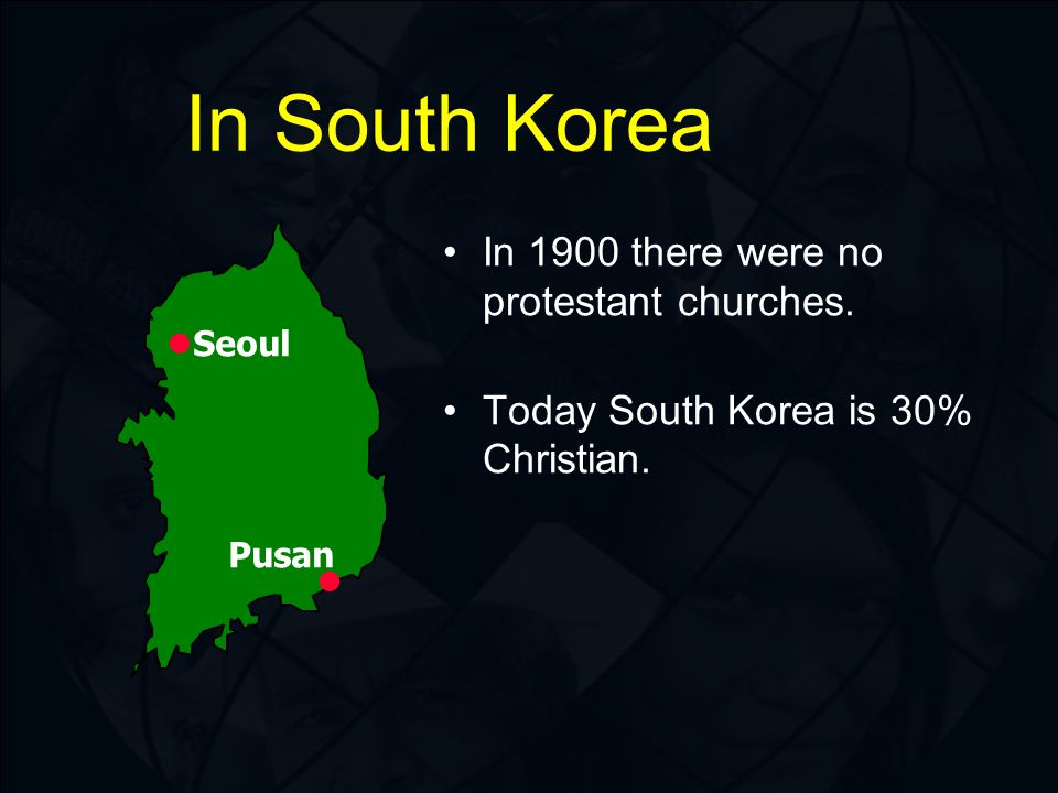 In South Korea Seoul Pusan In 1900 there were no protestant churches.