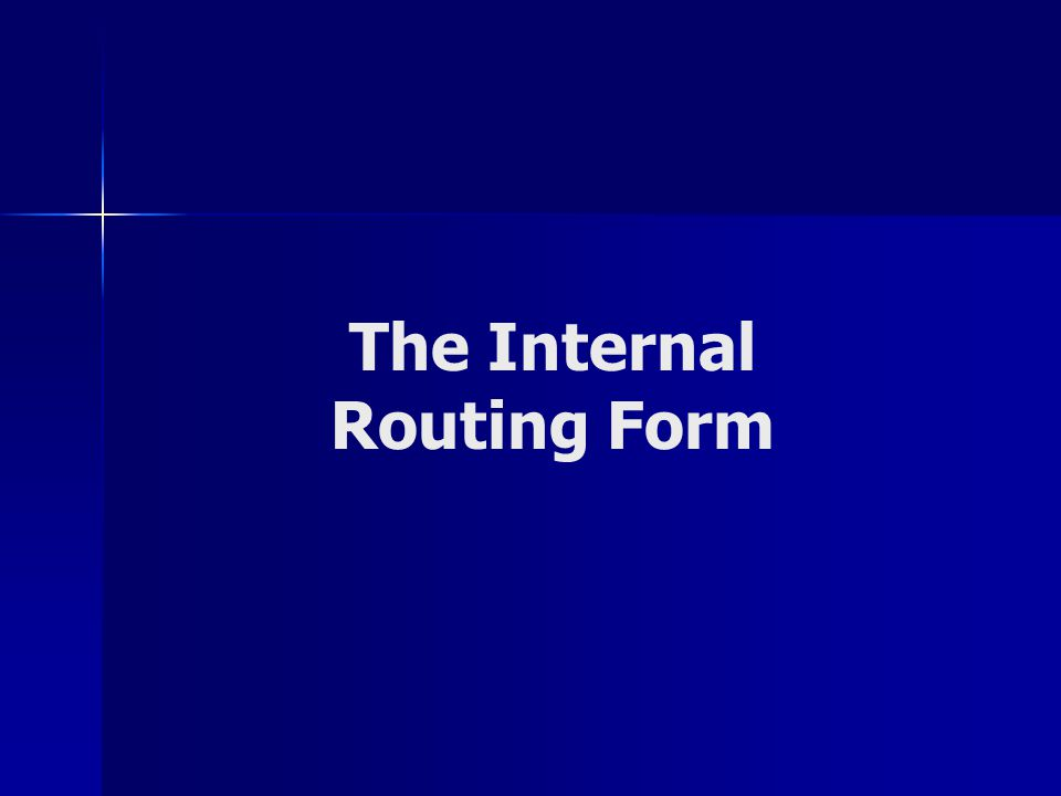 The Internal Routing Form