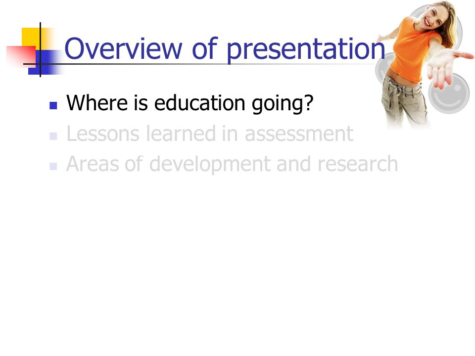 Overview of presentation Where is education going.