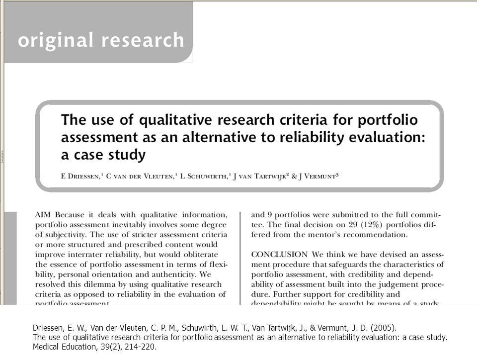 Driessen, E. W., Van der Vleuten, C. P. M., Schuwirth, L. W. T., Van Tartwijk, J., & Vermunt, J. D. (2005). The use of qualitative research criteria f