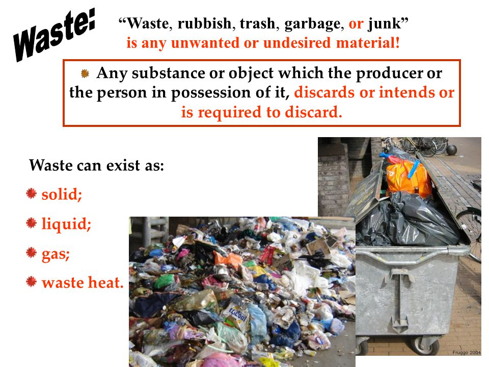 The waste hierarchy refers to the 3 Rs : Reduce Reuse Recycle They classify waste management strategies according to their desirability.