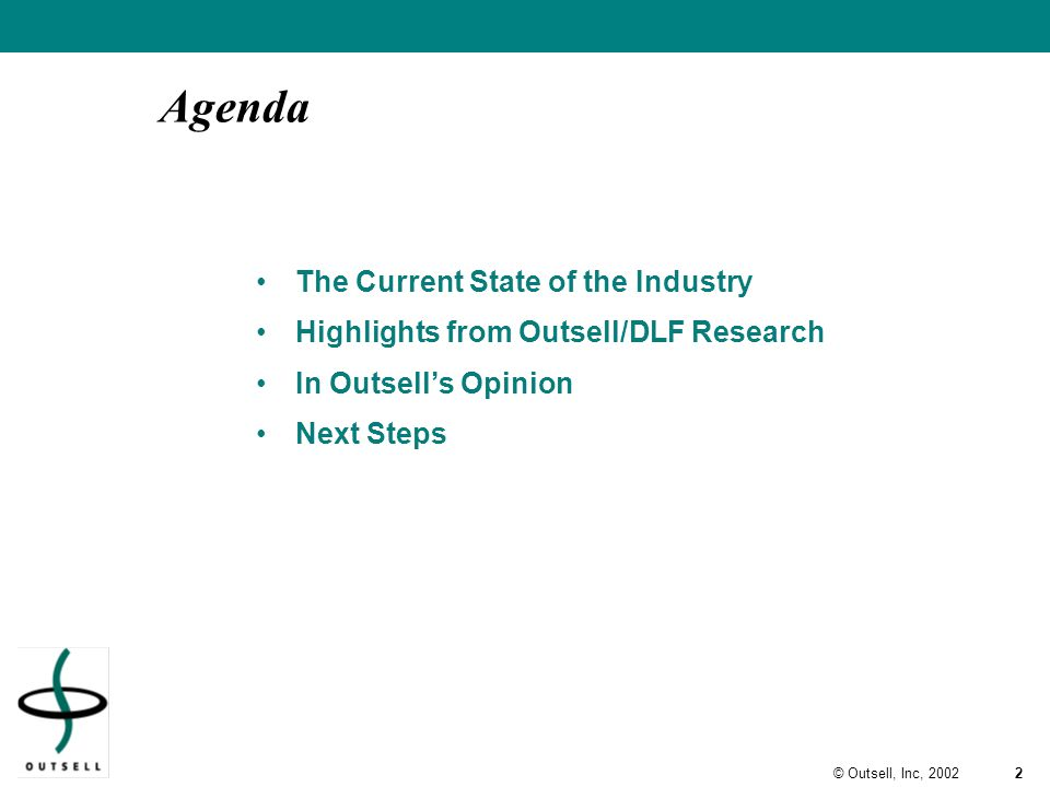 2© Outsell, Inc, 2002 Agenda The Current State of the Industry Highlights from Outsell/DLF Research In Outsell's Opinion Next Steps