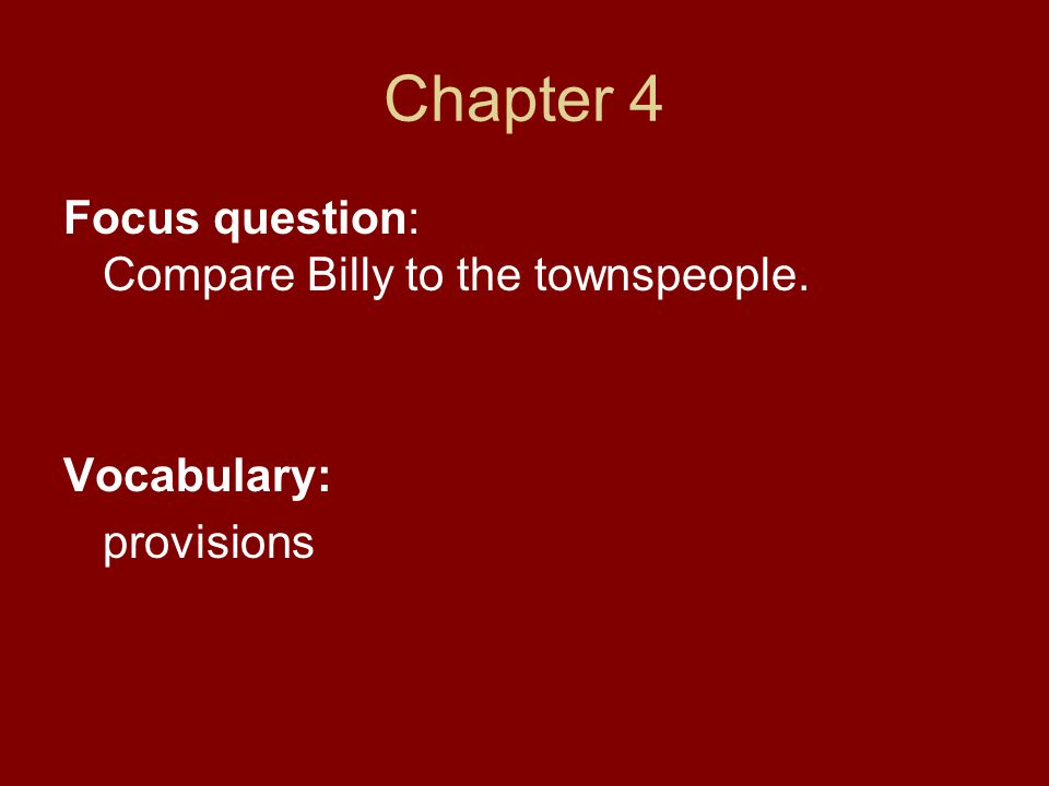 Chapter 19 Focus Question: In what ways do Old Dan and Little Ann help Billy and his family.