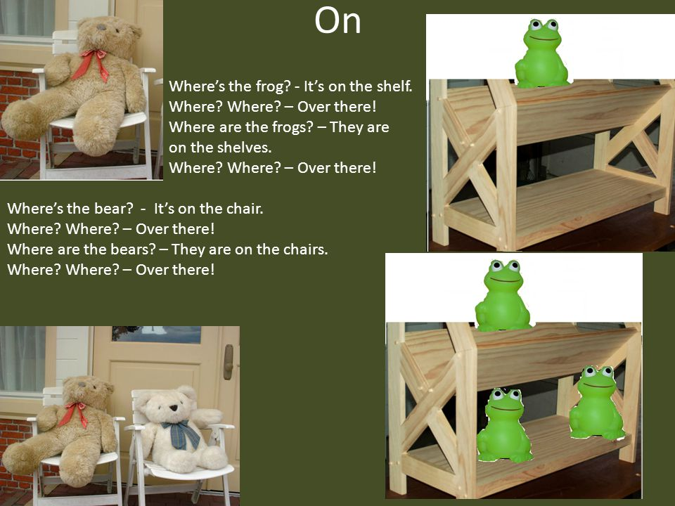Under Where's the frog.– It's under the table. Where.