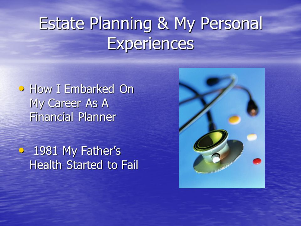 Estate Planning & My Personal Experiences How I Embarked On My Career As A Financial Planner How I Embarked On My Career As A Financial Planner 1981 M