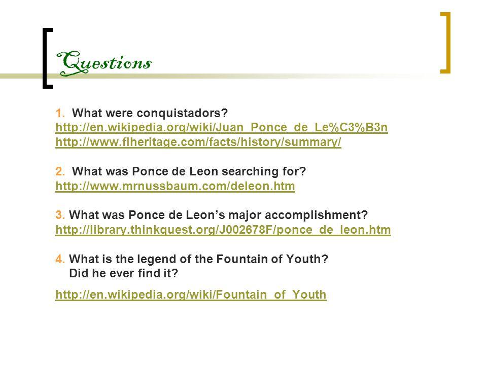 Questions 1. What were conquistadors.