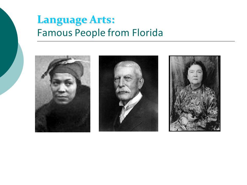 Language Arts: Language Arts: Famous People from Florida