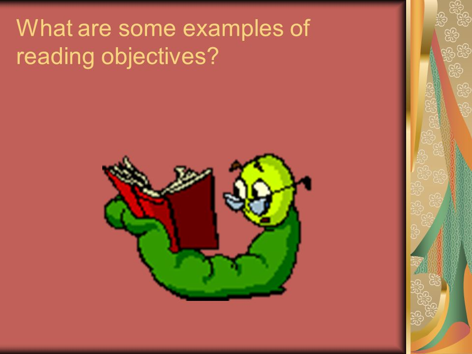 What are some examples of reading objectives?