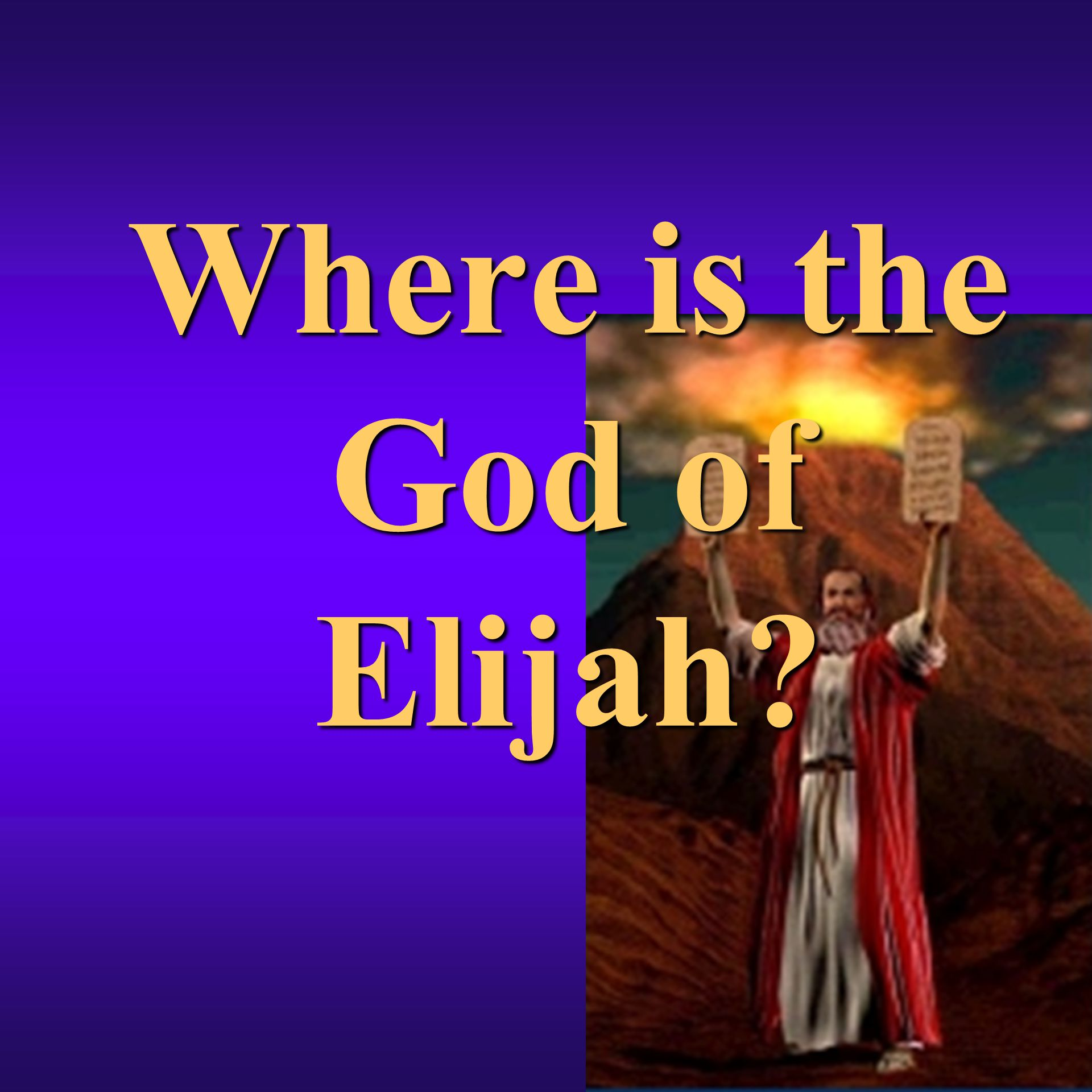 Where is the God of Elijah?