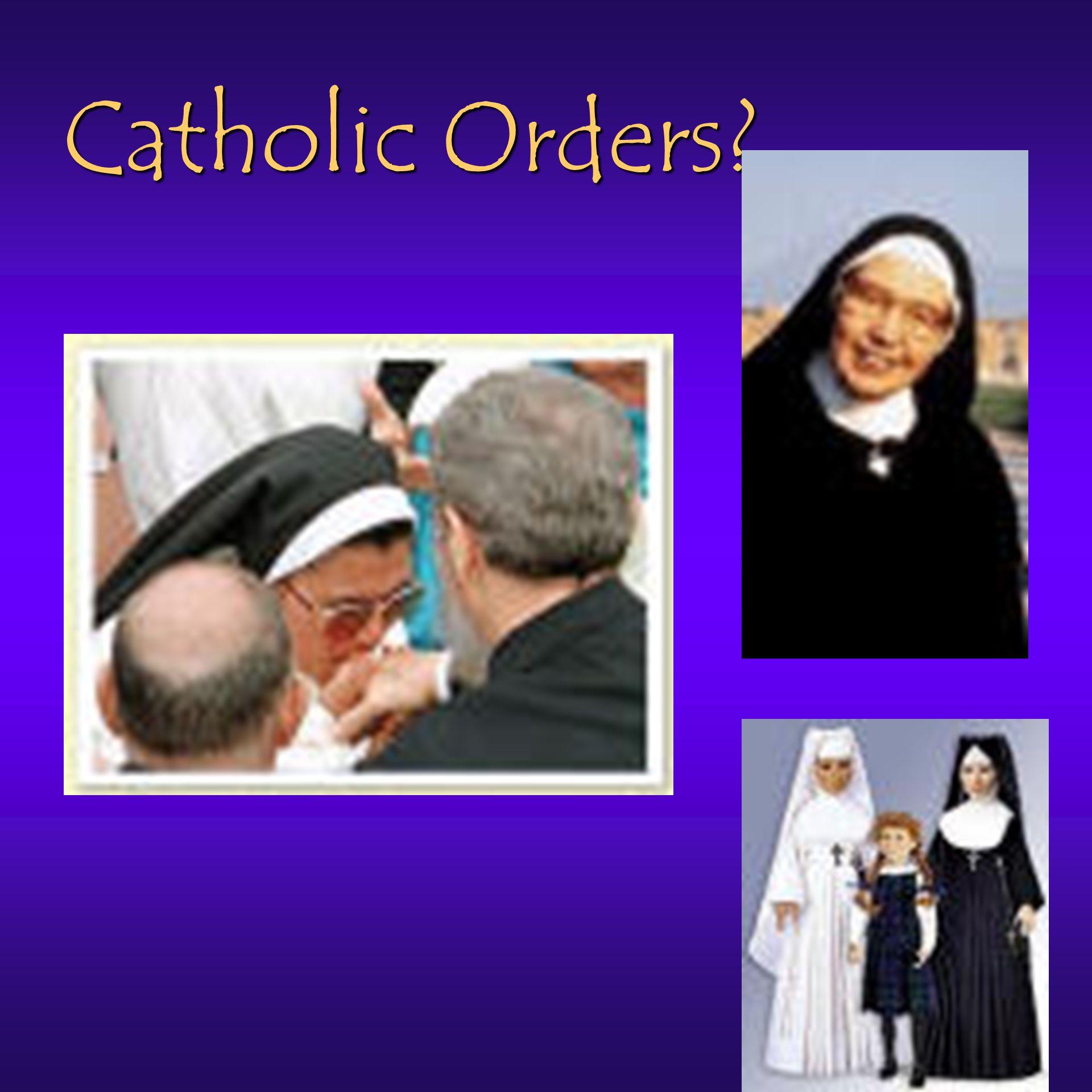 Catholic Orders?