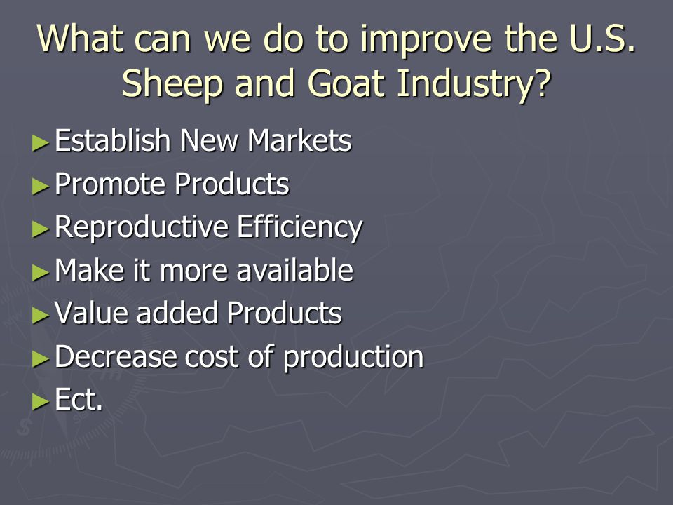 What can we do to improve the U.S. Sheep and Goat Industry.