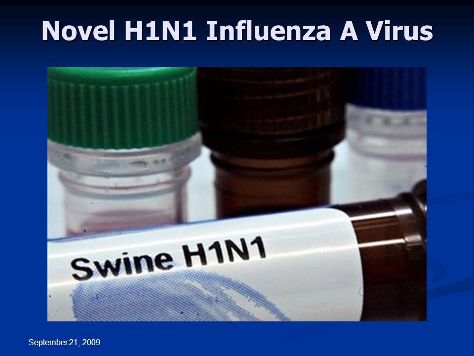 September 21, 2009 Novel H1N1 Influenza A Virus