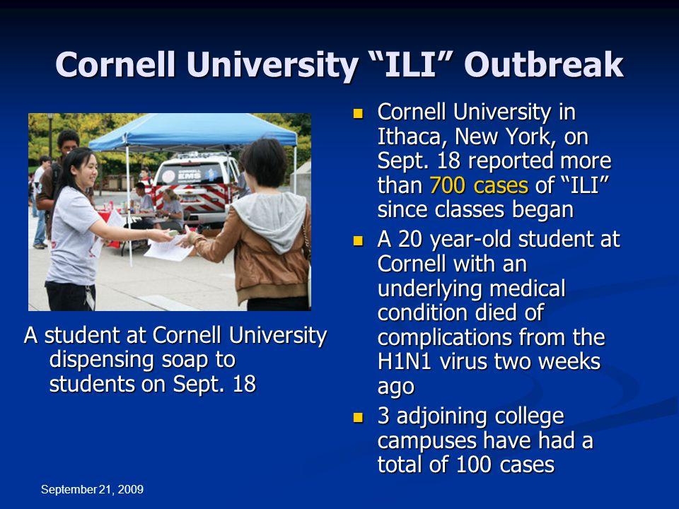 September 21, 2009 Cornell University ILI Outbreak A student at Cornell University dispensing soap to students on Sept.