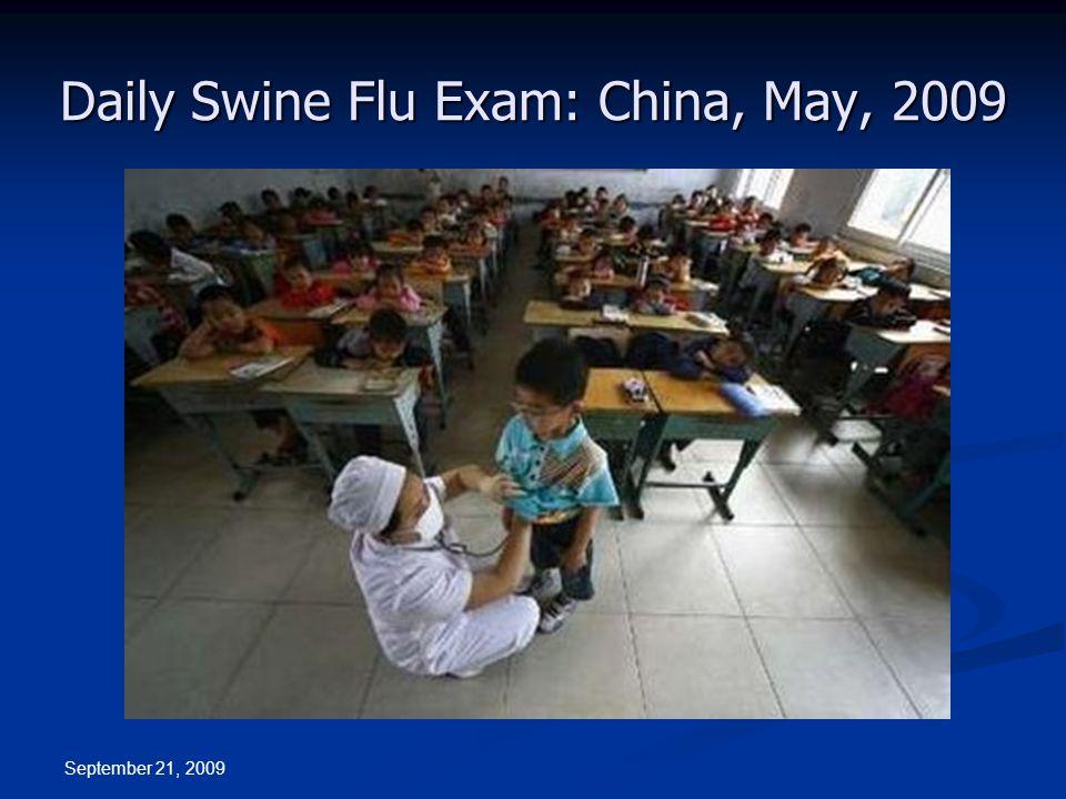September 21, 2009 Daily Swine Flu Exam: China, May, 2009