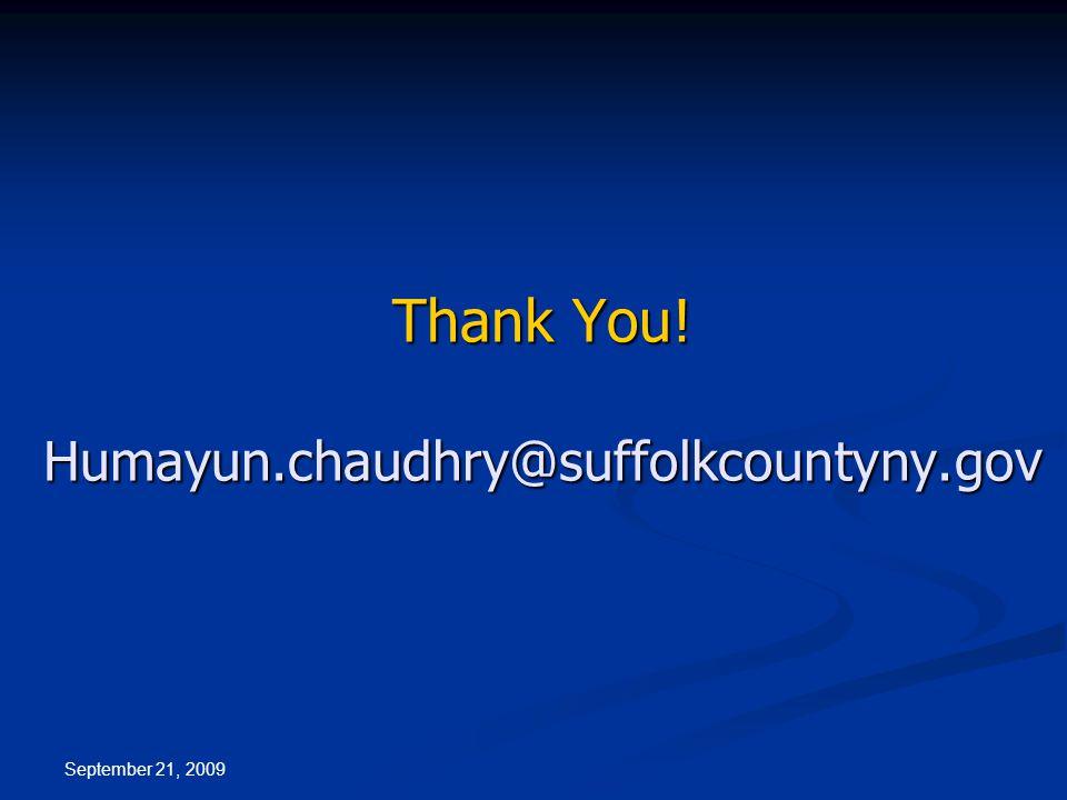 Thank You! Humayun.chaudhry@suffolkcountyny.go v