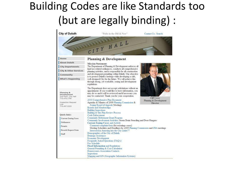 Building Codes are like Standards too (but are legally binding) :