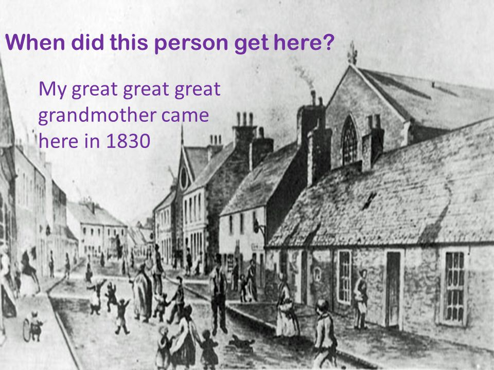 The first person too come here in my family was? The first person too come here in my family was my great great grand mother.
