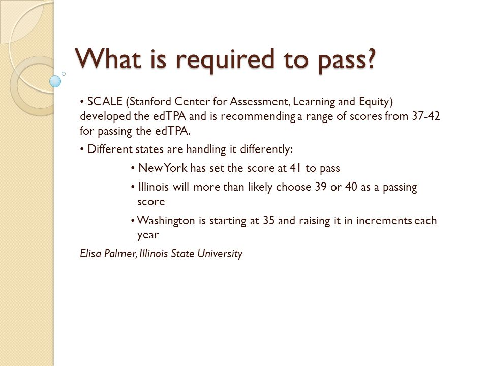 What is required to pass. What is required to pass.