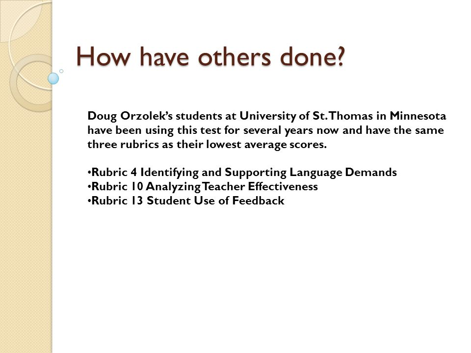 How have others done. How have others done. Doug Orzolek's students at University of St.