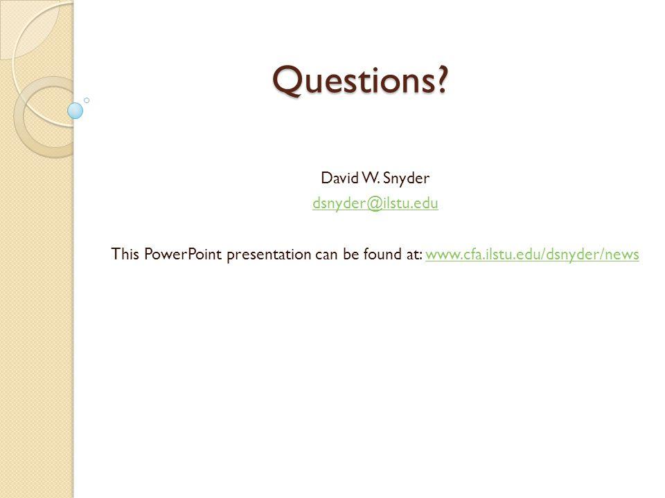Questions. David W.