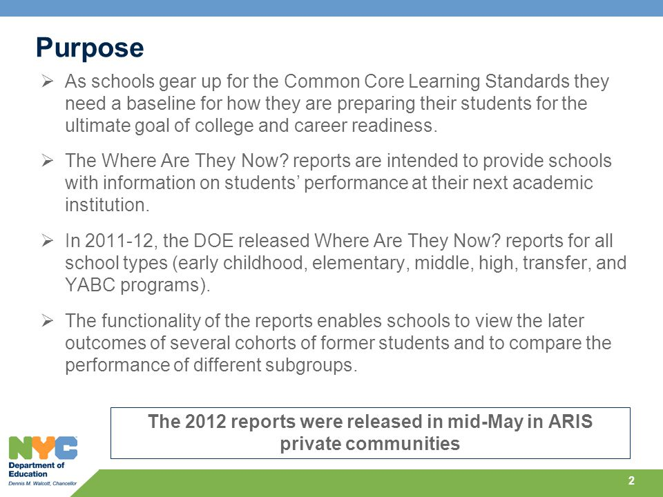 Purpose  As schools gear up for the Common Core Learning Standards they need a baseline for how they are preparing their students for the ultimate goal of college and career readiness.