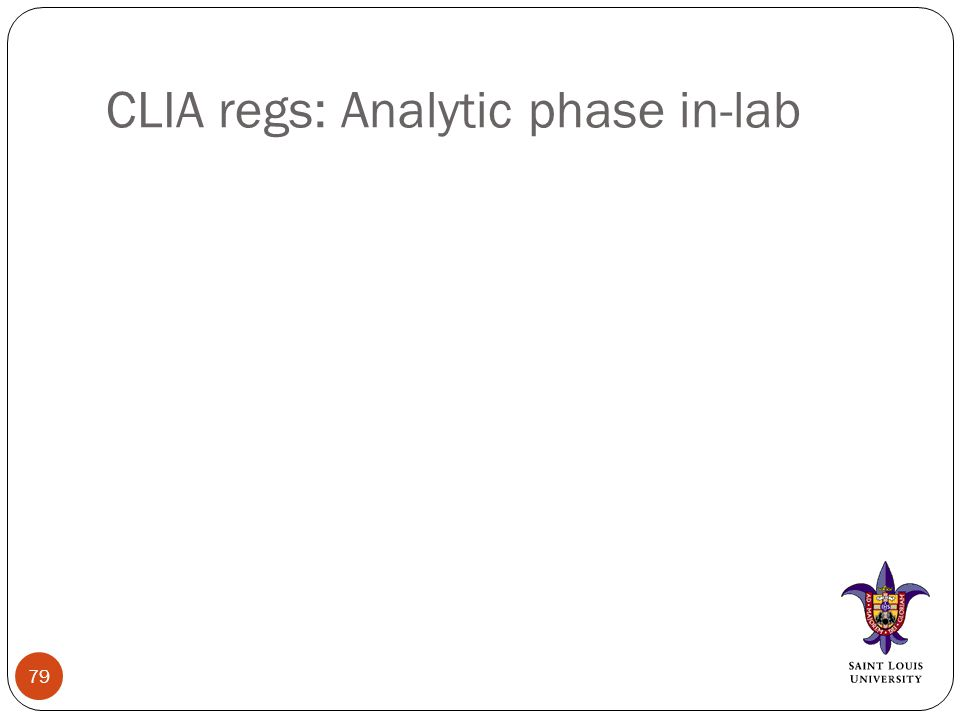 CLIA regs: Analytic phase in-lab 79