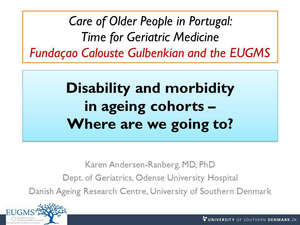 Disability and morbidity in ageing cohorts – Where are we going to.