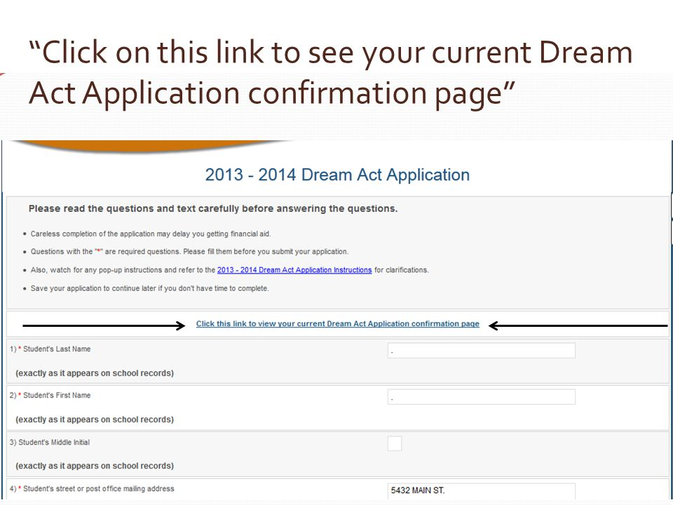 Click on this link to see your current Dream Act Application confirmation page