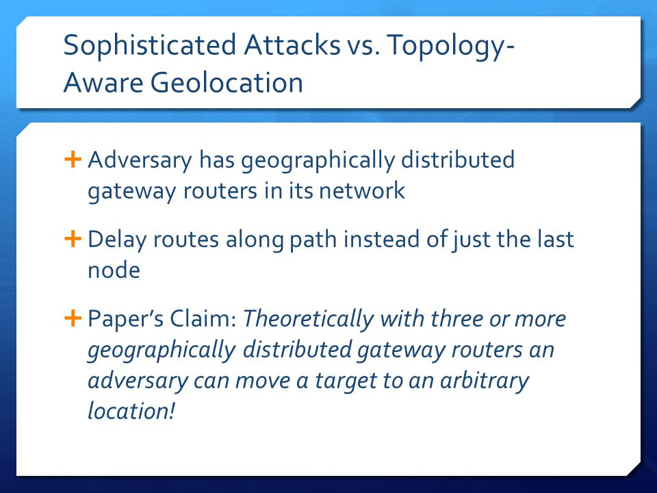 Sophisticated Attacks vs.