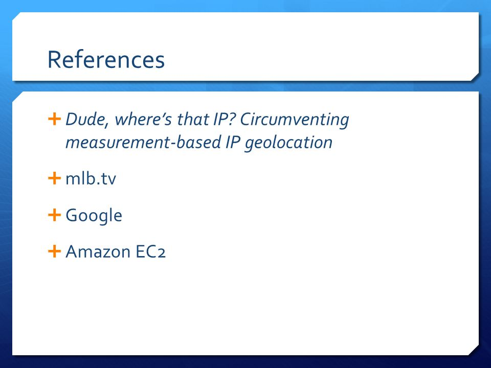 References  Dude, where's that IP.