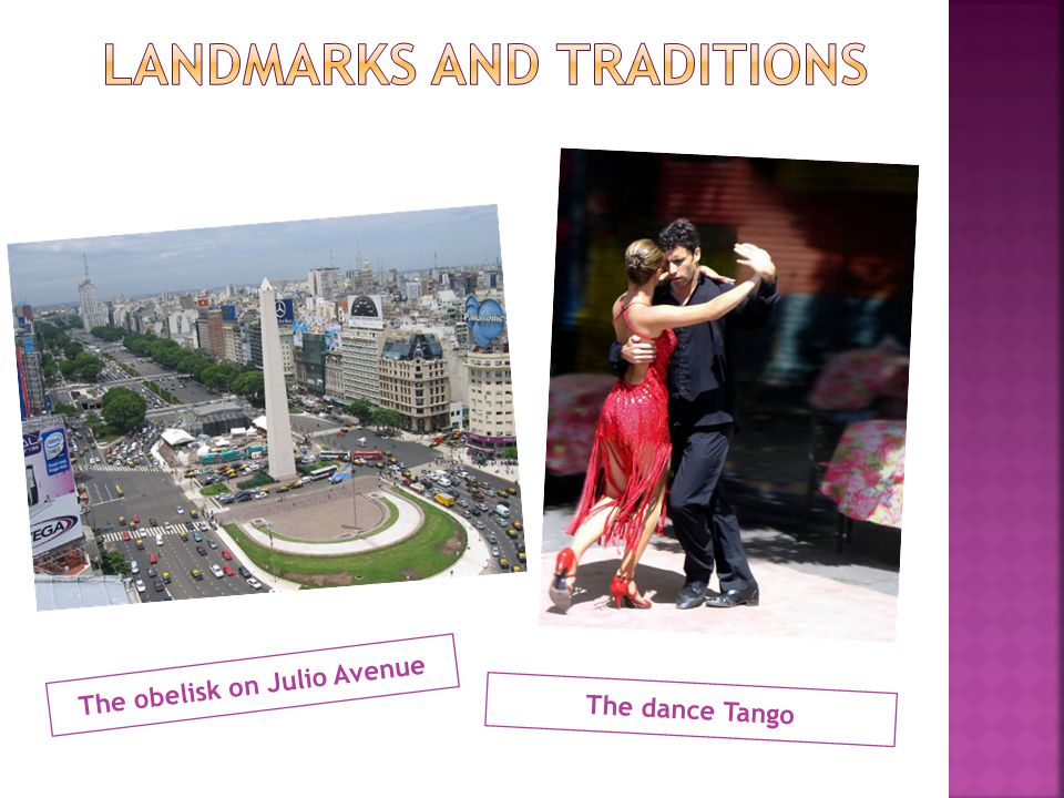 The obelisk on Julio Avenue The dance Tango