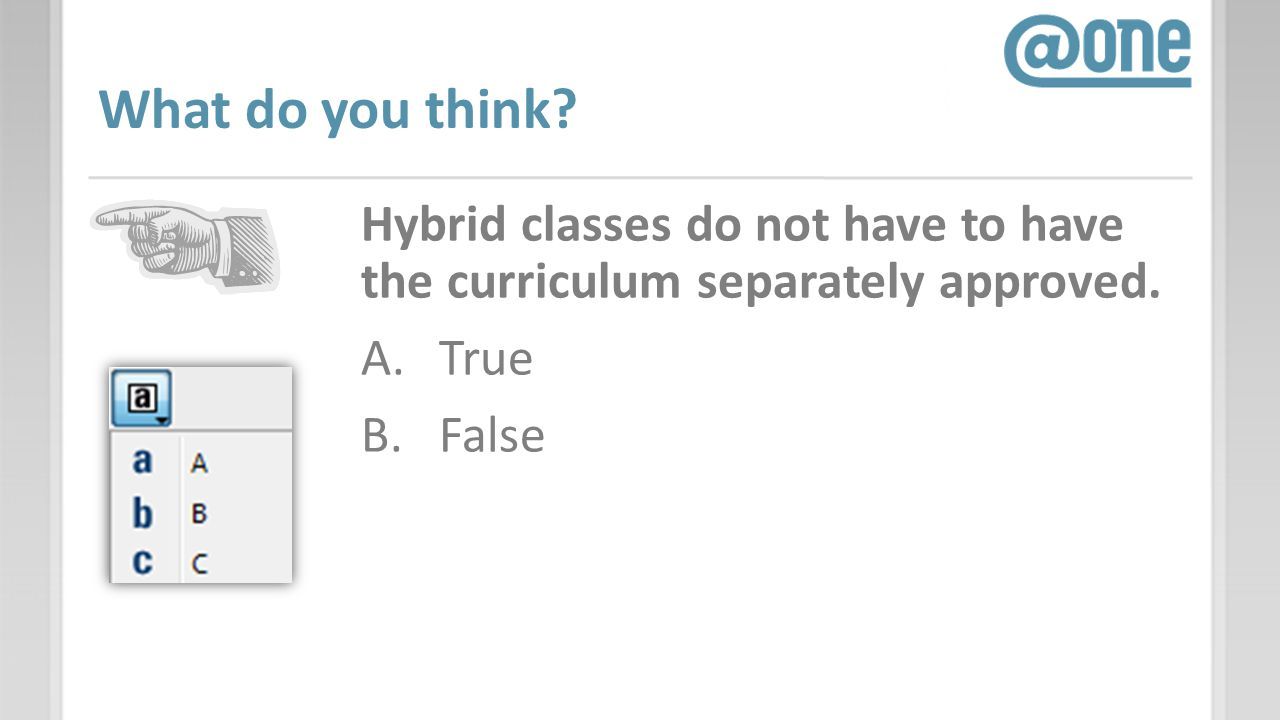What do you think. Hybrid classes do not have to have the curriculum separately approved.
