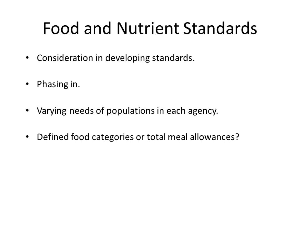 Food and Nutrient Standards Consideration in developing standards.